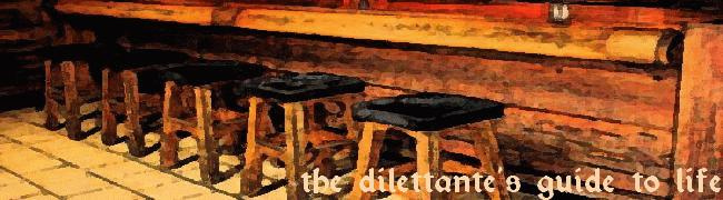 the dilettante's guide to life
